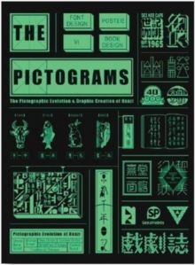 The Pictograms : The Pictographic Evolution and Graphic Creation of Hanzi, Paperback / softback Book