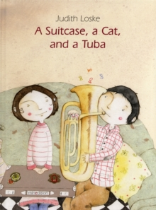 A Suitcase, a Cat and a Tuba, Hardback Book