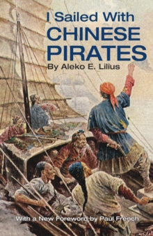 I Sailed with Chinese Pirates, Paperback / softback Book