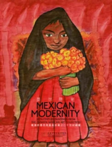 Mexican Modernity - 20th-Century Paintings from the Zapanta Mexican Art Collection, Paperback / softback Book