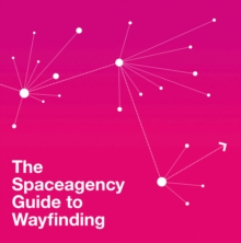 Spaceagency Guide to Wayfinding, Hardback Book