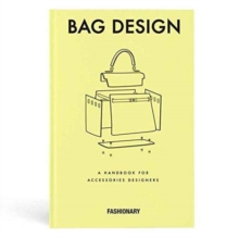 Fashionary Bag Design : A Handbook for Accessories Designers, Hardback Book