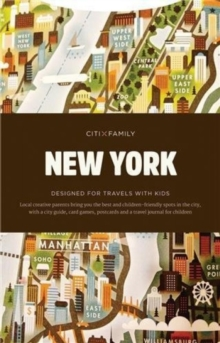 CITIxFamily City Guides - New York : Designed for travels with kids, Paperback / softback Book