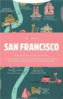 CITIxFamily City Guides - San Francisco : Designed for travels with kids, Paperback / softback Book