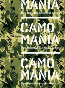 Camo Mania: New disruptive patterns in design, Paperback / softback Book