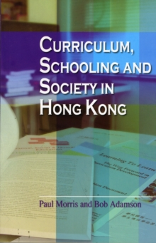 Curriculum, Schooling, and Society in Hong Kong, Paperback Book