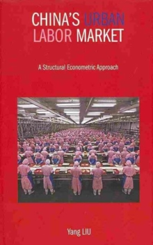 China`s Urban Labor Market - A Structural Econometric Approach, Hardback Book