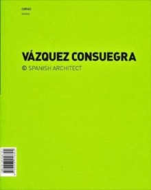 Guillermo Vazquez Consuegra - Spanish Architect : Works & Competitions, Paperback Book