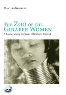 The Zoo of the Giraffe Women : A Journey Among the Kayan of Northern Thailand, Mixed media product Book