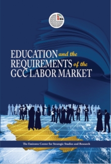 Education and the Requirements of the GCC Labour Market, Paperback / softback Book