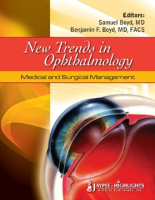 New Trends in Ophthalmology: Medical and Surgical Management, Hardback Book