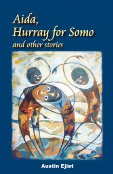 Aida, Hurray for Somo and Other Stories, Paperback / softback Book