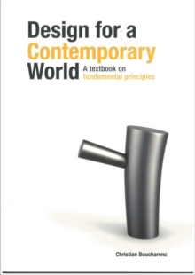 Design for a Contemporary World : A Textbook on Fundamental Principles, Paperback / softback Book