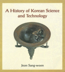 A History of Korean Science and Technology, Paperback / softback Book