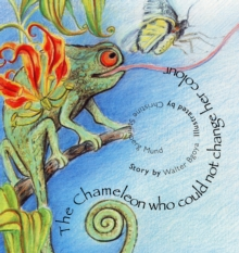 The Chameleon Who Could Not Change Her Colour, Paperback / softback Book