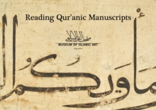 Reading Qur'anic Manuscripts : In the Museum of Islamic Art, Paperback / softback Book