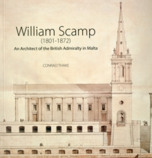 William Scamp : An Architect of the British Admiralty in Malta, Paperback Book