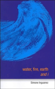 Water, Fire, Earth and I, Paperback / softback Book