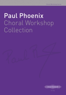 PAUL PHOENIXS CHORAL WORKSHOP COLLECTION, Paperback Book