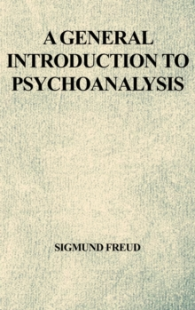A General Introduction to Psychoanalysis, Hardback Book