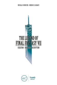 The Legend of Final Fantasy VII, Hardback Book