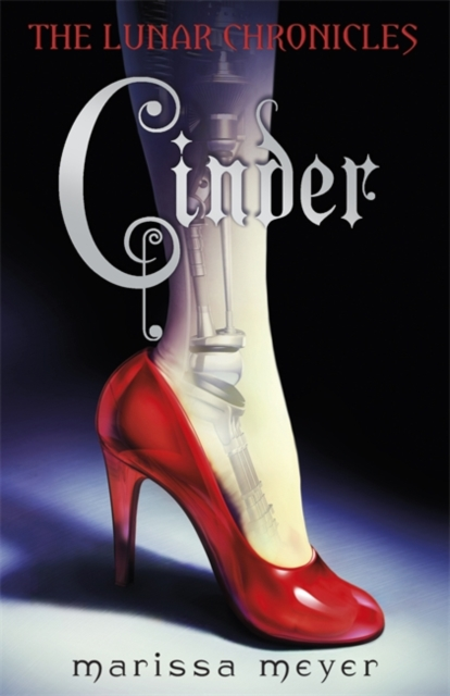 Cover of book with title 'Cinder' over a robotic leg in a red high-heeled shoe
