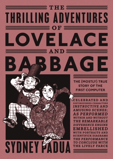 Cover of book 'The Thrilling Adventures of Lovelace and Babbage' set out like a Victorian newspaper, with picture of man in top hat and woman in crinoline running